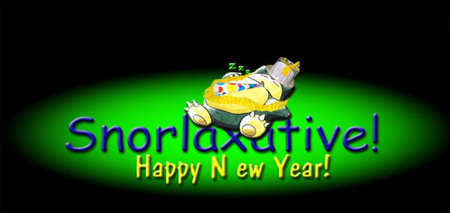 Snorlaxative! Happy New Year!